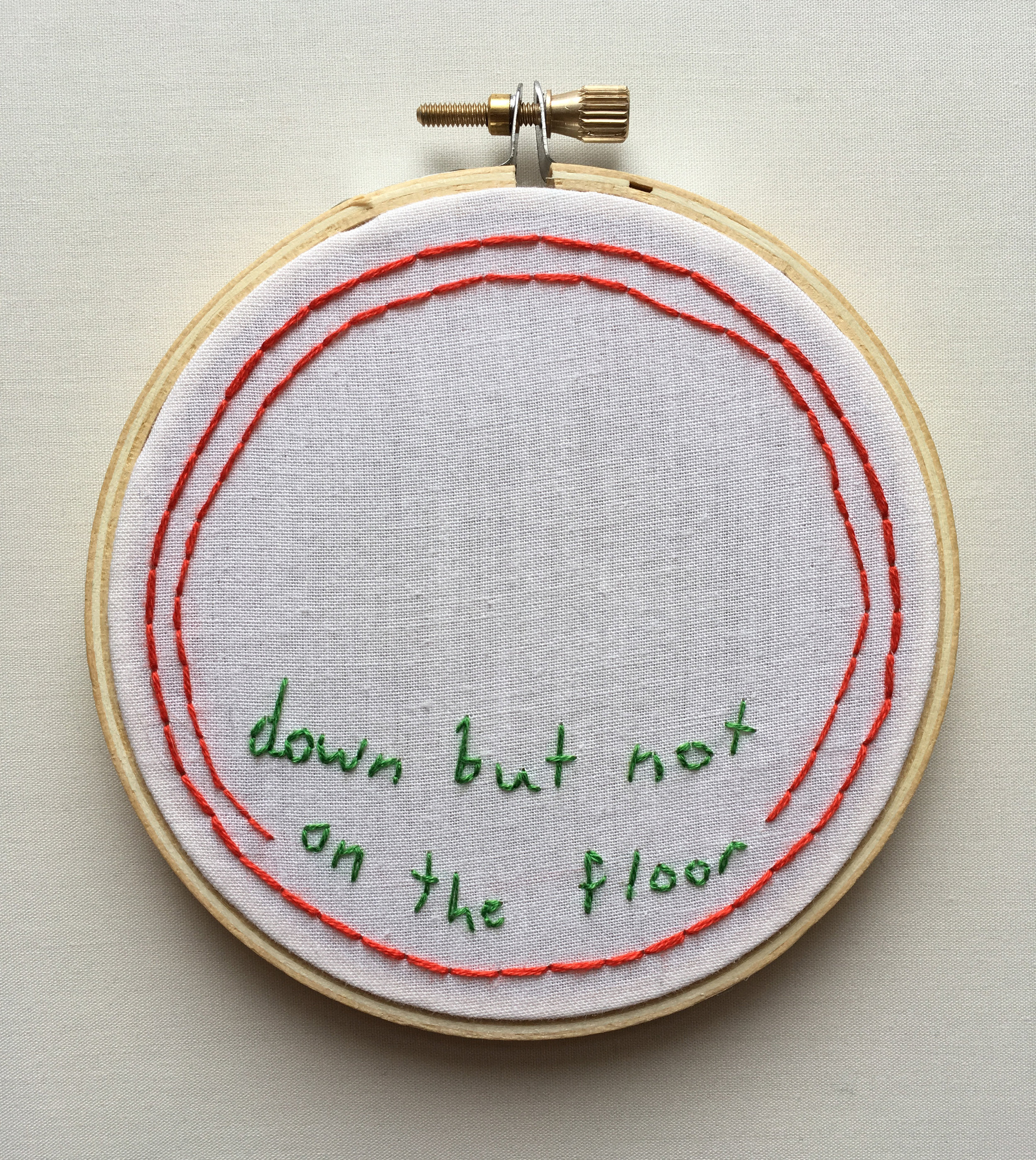 """Down But Not On The Floor  2017 4"""" embroidery"""