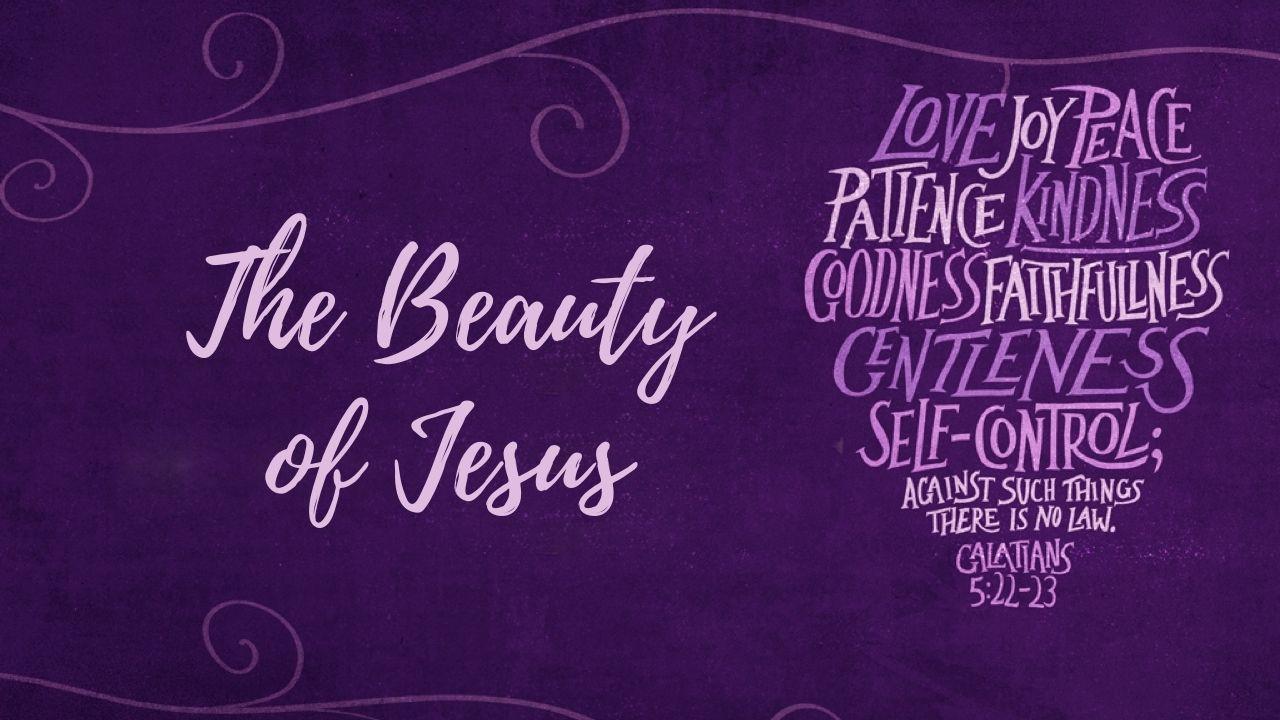 The Beauty of Jesus 1280.jpg