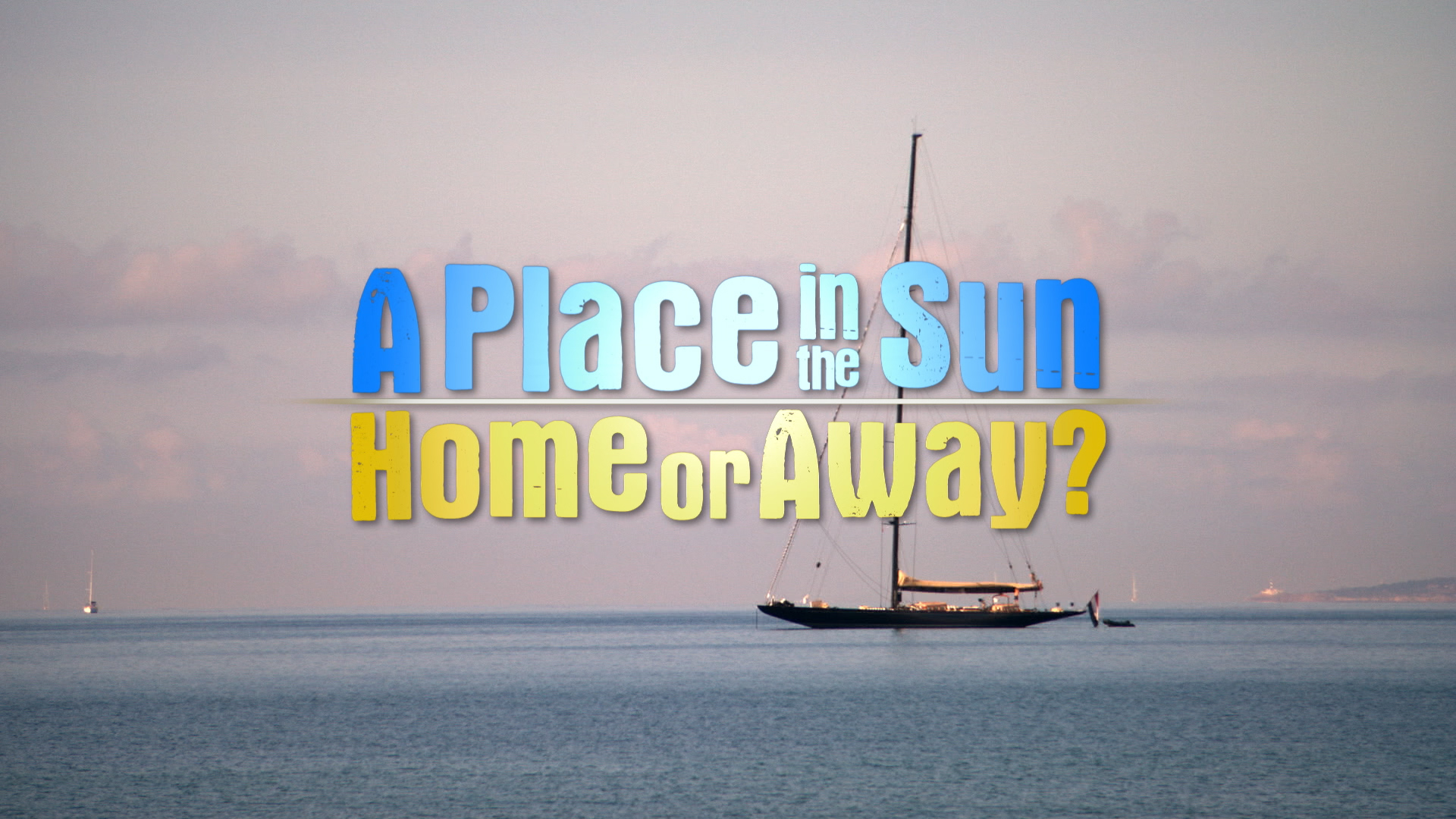 A Place in the Sun: Home or Away?