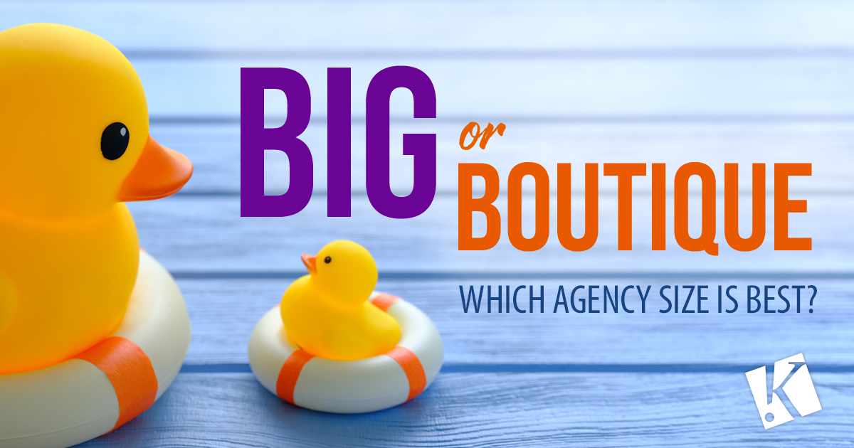 BIG OR BOUTIQUE: WHICH AGENCY SIZE IS BEST?