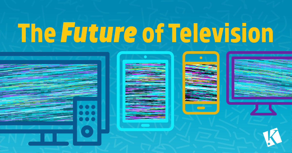 THE FUTURE OF TELEVISION: TRENDWATCH