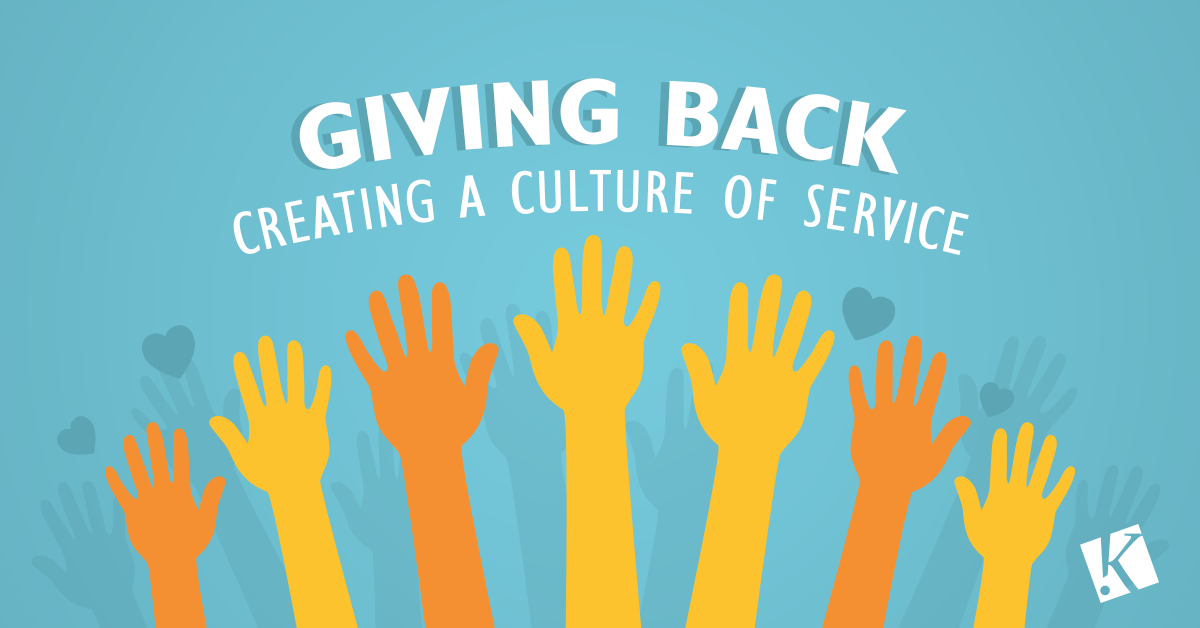 GIVING BACK: CREATING A CULTURE OF SERVICE