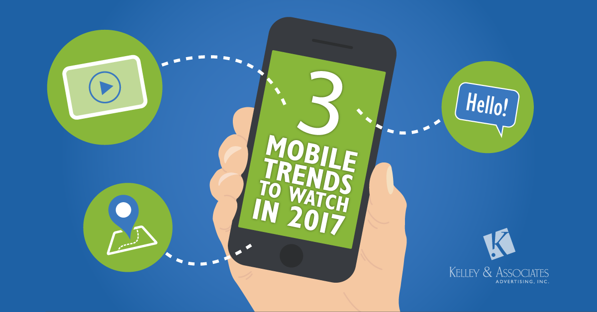 3 MOBILE TRENDS TO WATCH IN 2017