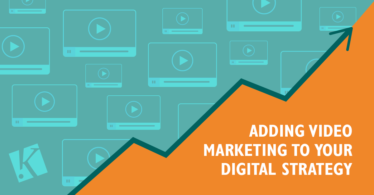 ADDING VIDEO MARKETING TO YOUR DIGITAL STRATEGY