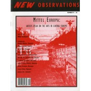 """Mittel Europa: Artists speak on the Arts in Central Europe - Editor: Nina CzegledyFeatures in this issue: """"An Epoch of Transition: The Metamorphosis of Central Europe"""" by Nina Czegledy; """"The Beginning of the Last Moment"""" by Sanja Ivekovic; """"Art + Politics = No Art/No Politics"""" by Calin Dan; """"The Reinforcement of the Center"""" by Janos Sugar; """"How I See the Change of Identity of Artists in Central Europe After the Disintegration of the So-Called Socialist Bloc"""" by Juraj Michalek; """"Advantages of Being Independent"""" by Ryszard W. Kluszczynski; """"The Lack of Identity as a Post-Post-Communist Originality"""" by Luchezar Boyadjiev; """"I-D Panthers"""" by Laszlo Laszlo Revesz; """"Night Notes with a Pain in the Back"""" by Nedko Solakov; """"On Cultural Identity"""" by Laszlo Beke; and """"The Balance"""" by Jurgen Ast…Order here"""