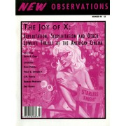 "The Joy of X: Exploitation, Sexploitation and other lowlife thrills of the American cinema - Edited by: David CookFeatures in this issue: ""The Culture of Exploitation"" by David A. Cook; ""Exploitation Films: Something Old, Little New, A Whole Lot Borrowed and Always Blue"" and ""Gary Graver: Film History Footnote and Exploitation Auteur"" by Hugh Merrill; ""Caring Too Much: The Films of Doris Wishman"" by Philip E. Oppenheim; ""William Castle (1914-1977): Exploitation as Promotion/Promotion as Art"" by S.M. Vortex with David A. Cook; ""The Culture of Exploitation and the Prisoner-of-War Film"" by Barbara Mortimer; and ""Guilty Pleasures in Hitchcock's The Lodger"" by Eric Guthey…Order here"