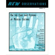 "On the Care and Feeding of Musical Culture - Editor: Martin Bresnick: ""The five authors in this issue each address, in their own way, strategies for the creation and preservation of the music of the planet.""Features: ""Rethinking the 'Classical': Guiseppe Verdi and Other European Advocates of Cultural Diversity"" by John Brown Childs; ""Charles Louis Seeger: A Muse for a New Musicology"" by Taylor Greer; ""Postmodern Aftermath"" by Nikolas Kompridis; ""Sound the the 'Other'"" by Michael Tenzer; ""Who Listens if You Care"" by Evan Ziporyn…Order here"