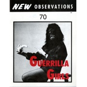 Guerrilla Girls - Edited by: Guerrilla GirlsThis issue, is a collection of their print and poster projects featuring statistics on women's status in the art world that simultaneous to the publication of this issue were appearing on New York City buses and streets…Order here