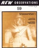"Shamanism 1 - Edited by: Elemire ZollaThis issue explores the rituals and religions of various indigenous people, featuring editor Elemire Zolla's essays ""The Bath of the Androgyne"" and ""Blood and the Rainbow,"" as well as ""Talent for Trance: Dancing for the Spirits in Burma"" by Sarah M. Bekker and ""Shamanism and Siberian Rock Art"" by Mihaly Hoppal…Order here"