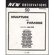 "Sculpture and Paradise - Edited by: Alain KiriliFeatured in this issue are profiles of several artists working mostly in sculpture, including: ""Alain Kirili: The Living Bodies of Statuary"" by Julia Kristeva; ""Jene Highstein at La Jolla Museum of Contemporary Art"" by Marjorie Welsh; ""Louise Bourgeois"" by Jean Fremon; ""Matter and Spirit in Paradise: The Photographs of Ariane Lopez-Huici"" by Joan Pachner; and ""Humanizing Sculpture"" by Stephen Westfall…Order here"