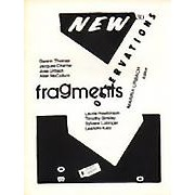 "Fragments - Edited by: Marina UrbachThis issue features works by ""a group of people involved in radical irresolution"": Laurie Hawkinson, Sylvere Lotringer, Timothy Binkley, Allan McCollum, Jose Urbach, Jacques Charlier, Gwenn Thomas, and Leandro Katz…Order here"