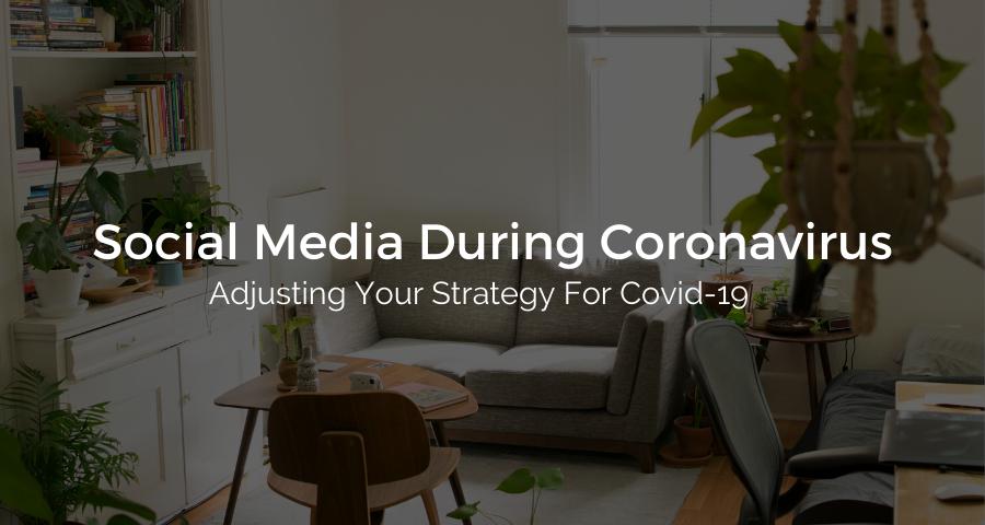 Social Media Strategy For Coronavirus Marketing Strategy For Covid 19 Relevantly Facebook Marketing