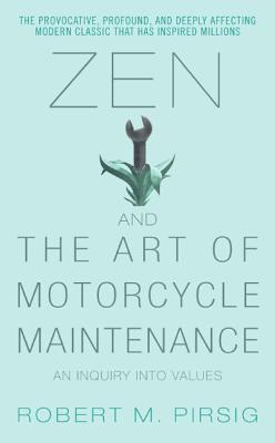 Zen and the Art of Motorcycle Maintenance - An Inquiry Into Values - Robert M. Pirsig.jpg