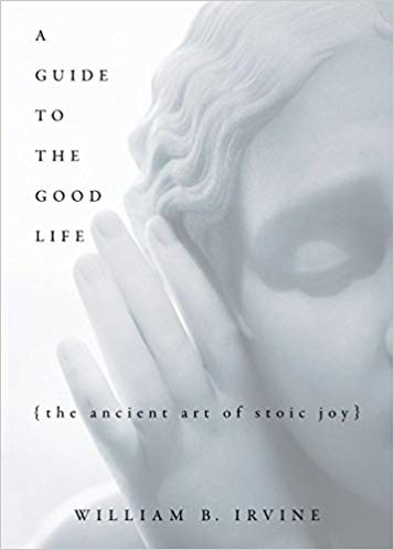 A guide to the good life - William Irvine.jpg