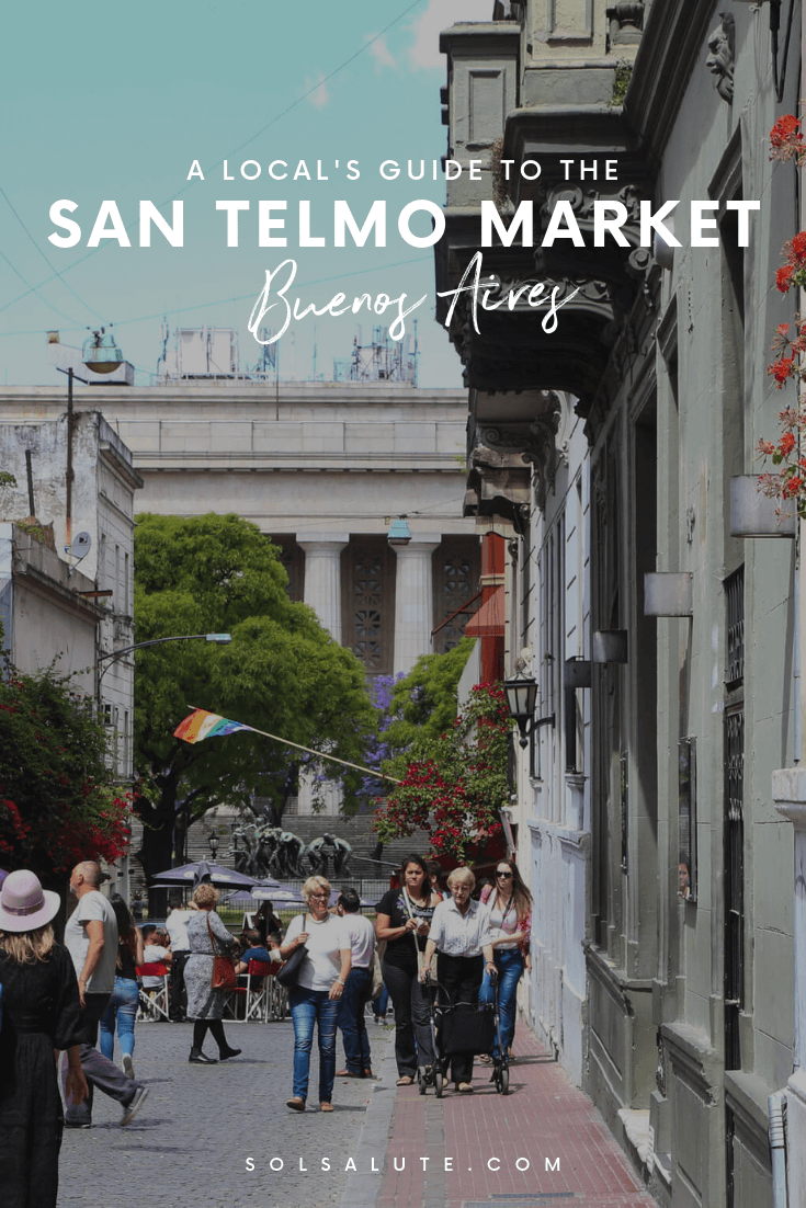 A Local S Guide To The San Telmo Market In Buenos Aires Sol Salute