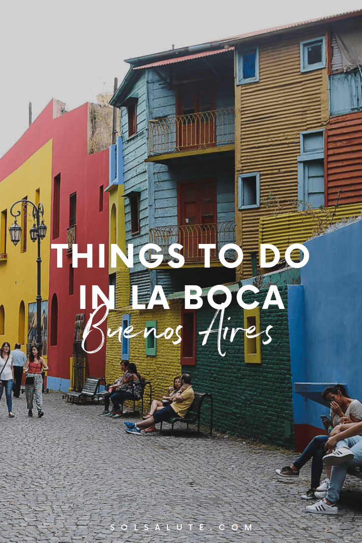 What to do in La Boca Buenos Aires, things to do in La Boca, how to visit the Caminito Buenos Aires, Where to eat in La Boca, La Boca museums #BuenosAires #Argentina