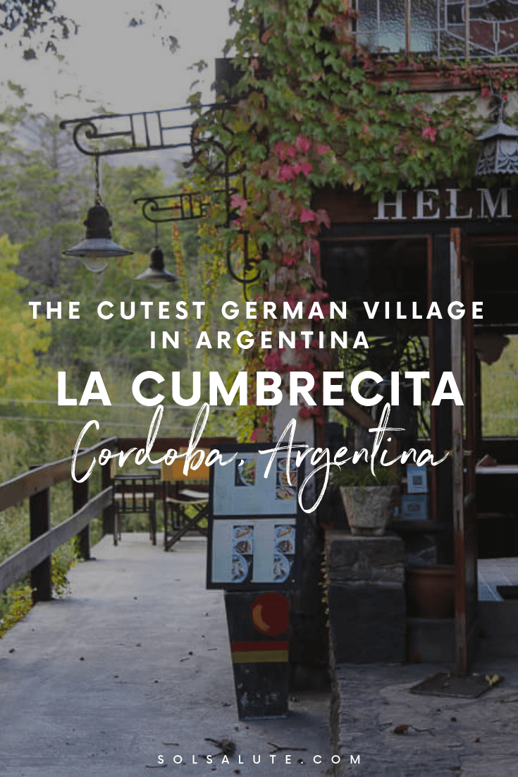 Everything you need to know to visit La Cumbrecita Argentina, the cutest German town in Argentina, weekend trip to Cordoba Argentina, weekend in the Argentina mountains, What to do in La Cumbrecita, How to get to La Cumbrecita, Where to stay in La Cumbrecita Accommodation #LaCumbrecita #Argentina #CordobaArgentina