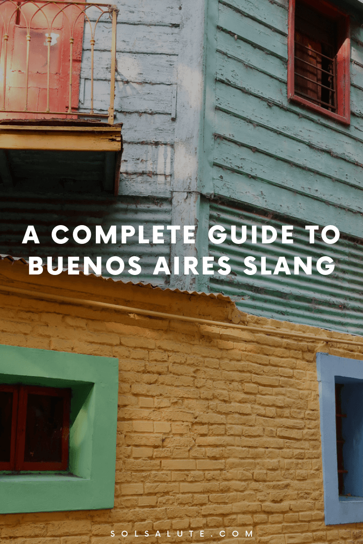 A complete guide to Argentinian Slang and Lunfardo, learn Spanish in Buenos Aires with this Argentine Slang vocabulary list, Latin American slang in Argentina #Argentina #BuenosAires