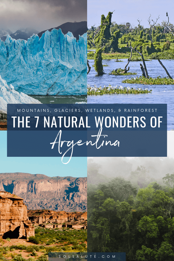 Discover the official 7 natural wonders of Argentina, 7 Maravillas Naturales Argentinas, El Perito Moreno Glacier, Iguazu Selva Misionera, Cordoba Argentina, Argentine Wetlands in Formosa #Argentina