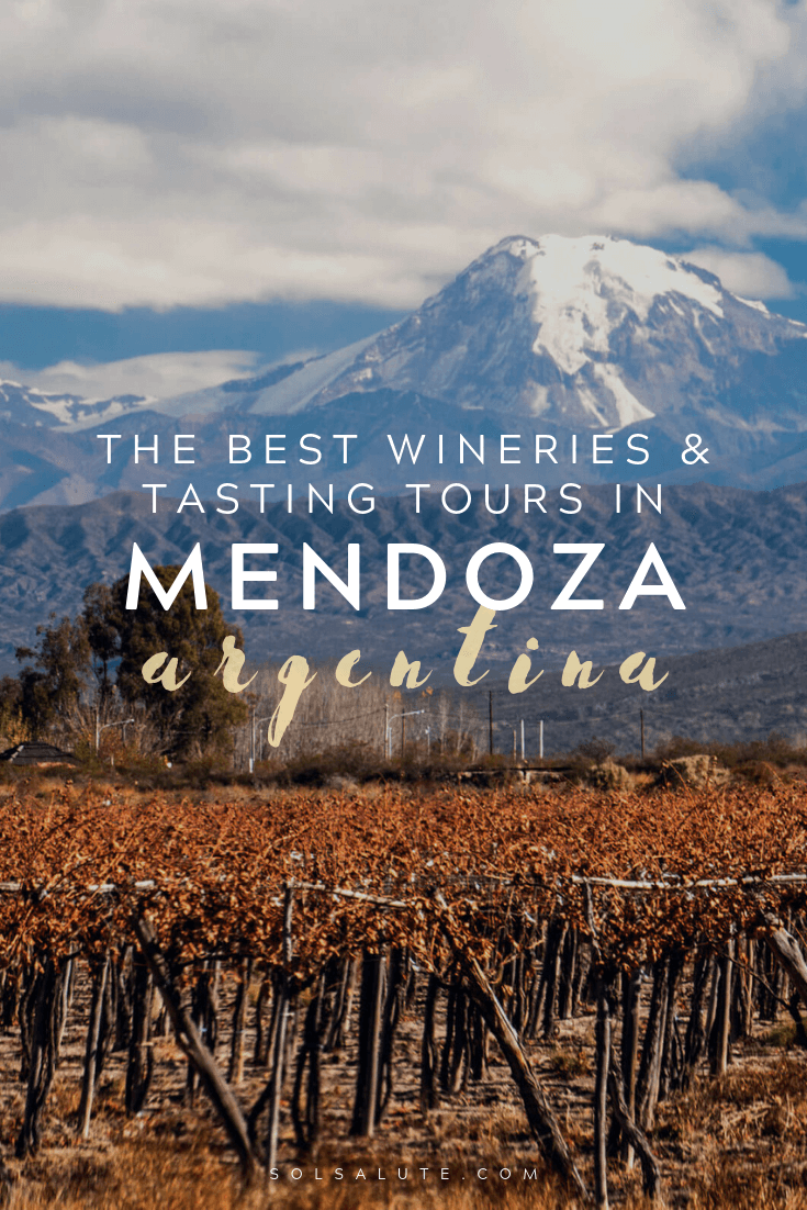 The ultimate guide to the best wineries in Mendoza and all three wine regions in Mendoza Argentina, Wine tasting in Mendoza and the best Mendoza wine tours, Best Argentina Wineries in the Uco Valley and the Valle de Uco Bodegas, where to stay in Mendoza and where to eat in Mendoza, wine tours Mendoza #Mendoza #Argentina #Malbec #WineTasting