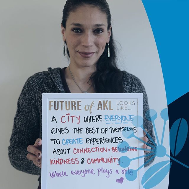"#FutureofAKL looks like... ""A city where everyone gives the best of themselves. To create experiences about connection, belonging, kindness & community. Where everyone plays a role."" - Natasha Diaz Cardona from Colombia 🇨🇴"