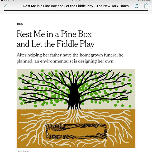 I've been writing about my parents' deaths and my dad's natural burial for several years, but this is the first time I've written about trying to plan my own green funeral, while I'm still healthy.  It's a thrill to have an essay in The New York Times as well. I first pitched an op-ed there at least 10 years ago and collected my share of rejections over the years. Grateful to my writing mentor Jill Rothenberg for her encouragement with this piece as well.