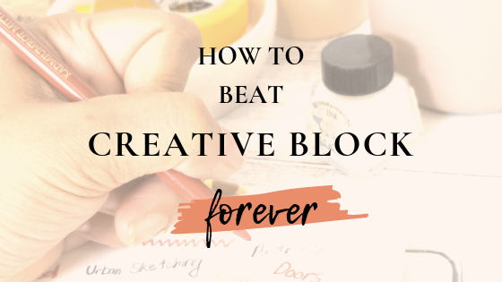 Blog - How To Beat Creative Block.png