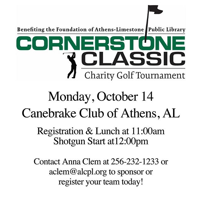 Looking for a way to support your local library? We would love to have your business join us at the  Cornerstone Classic Charity Golf Tournament by registering a team or Sponsoring a Hole. Every contribution helps! Contact Anna Clem at 256-232-1233 or aclem@alcpl.org to find out how you can support. Proceeds from this tournament benefit the construction of the Athens Limestone Public Library's Library Garden & Outdoor Classroom.