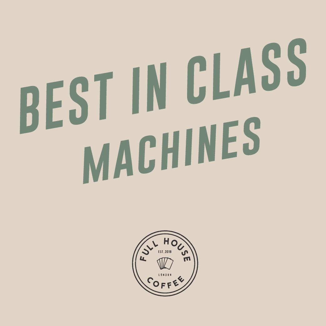 BEST IN CLASS MACHINES -