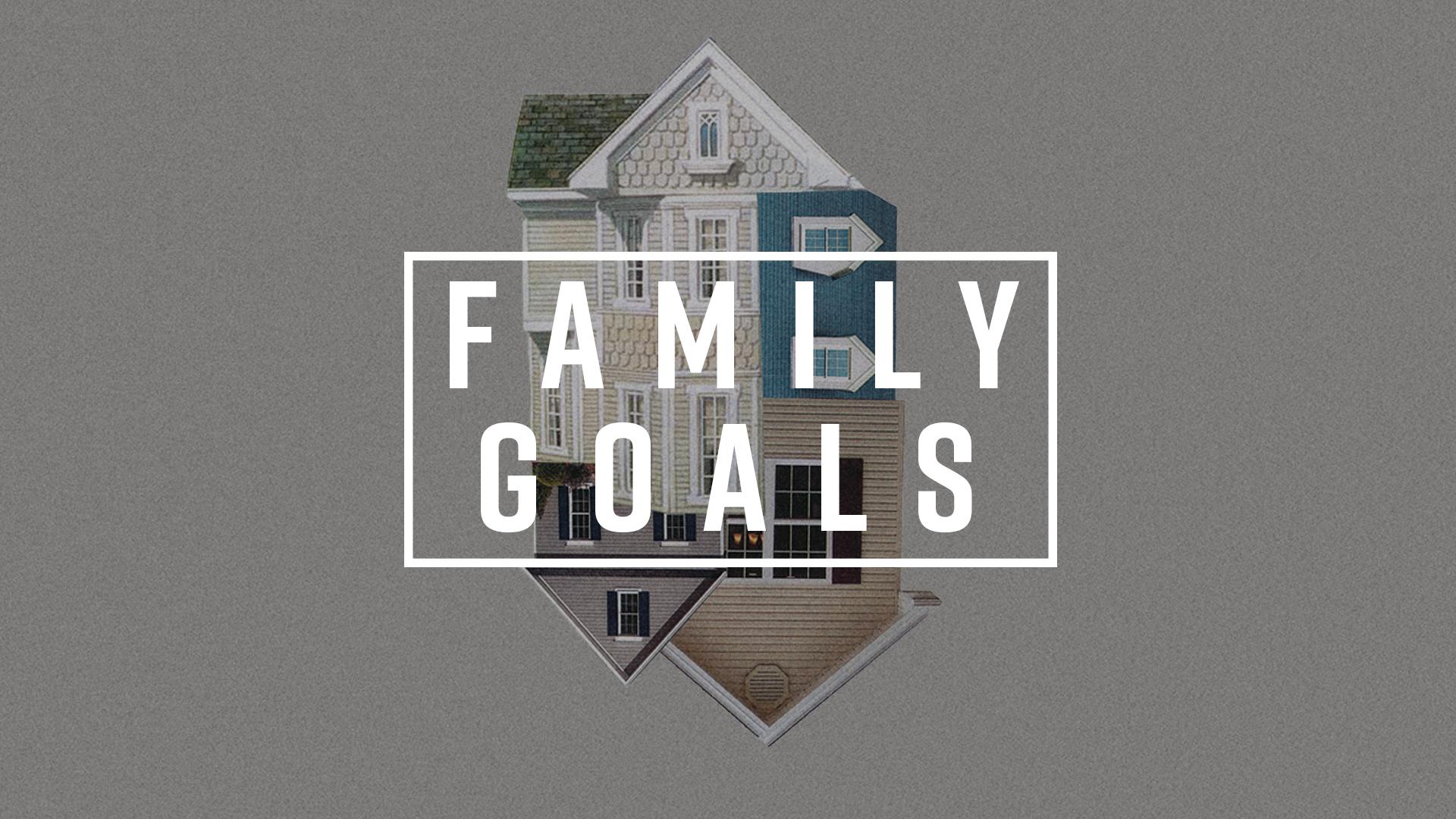Family Goals Title.jpg
