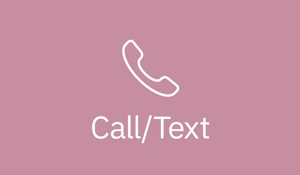Call/Text, 24/7