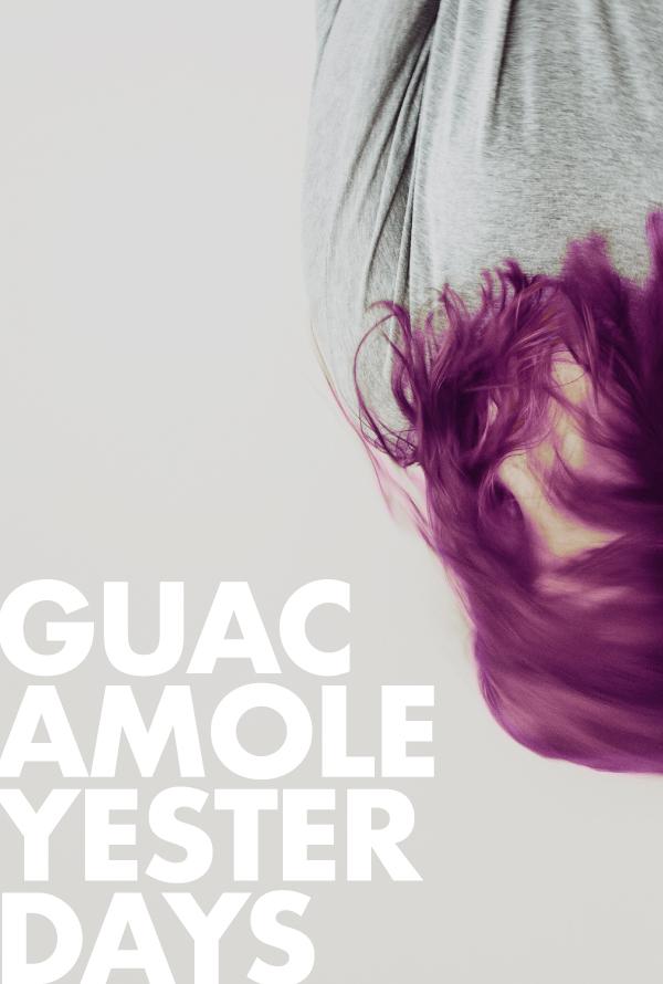 GUACAMOLE YESTERDAYS - COMING SOON.