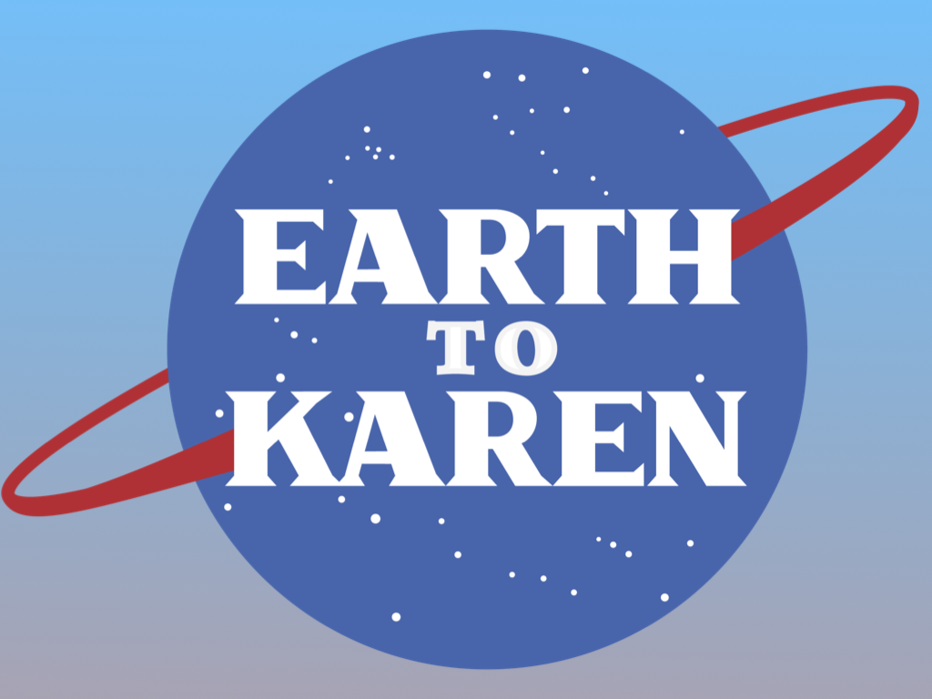 Earth to Karen at Hollywood Fringe Festival 2019.