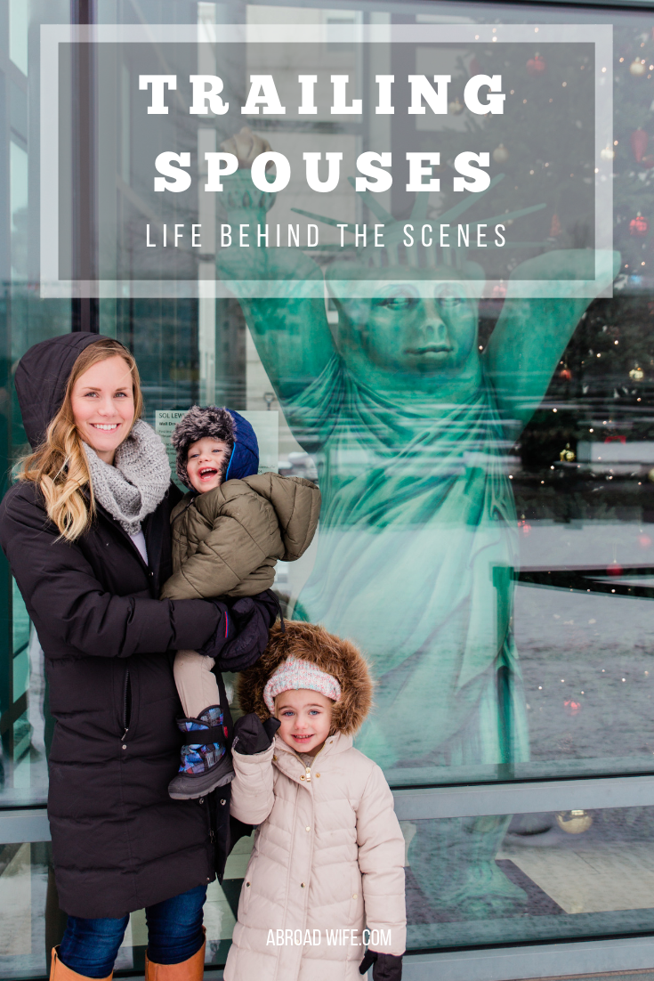Trailing Spouses-What Life Is Really Like. Read more about what it is like to live as a Trailing Spouse at abroadwife.com #trailingspouse #expat #expatlife