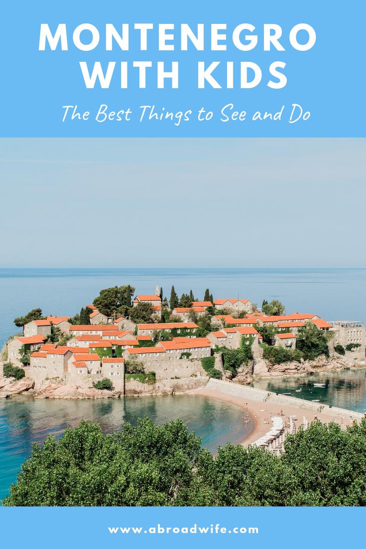 "Peninsula of Sveti Stefan, Montenegro with text overlay ""Montenegro with Kids"""