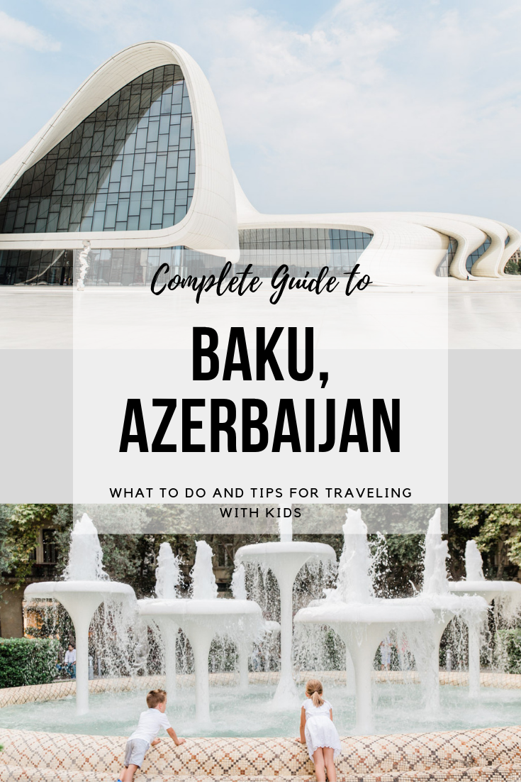 "Graphic with pictures of the Heydar Aliyev Center and kids at a fountain with text overlay ""Complete Guide to Azerbaijan"""