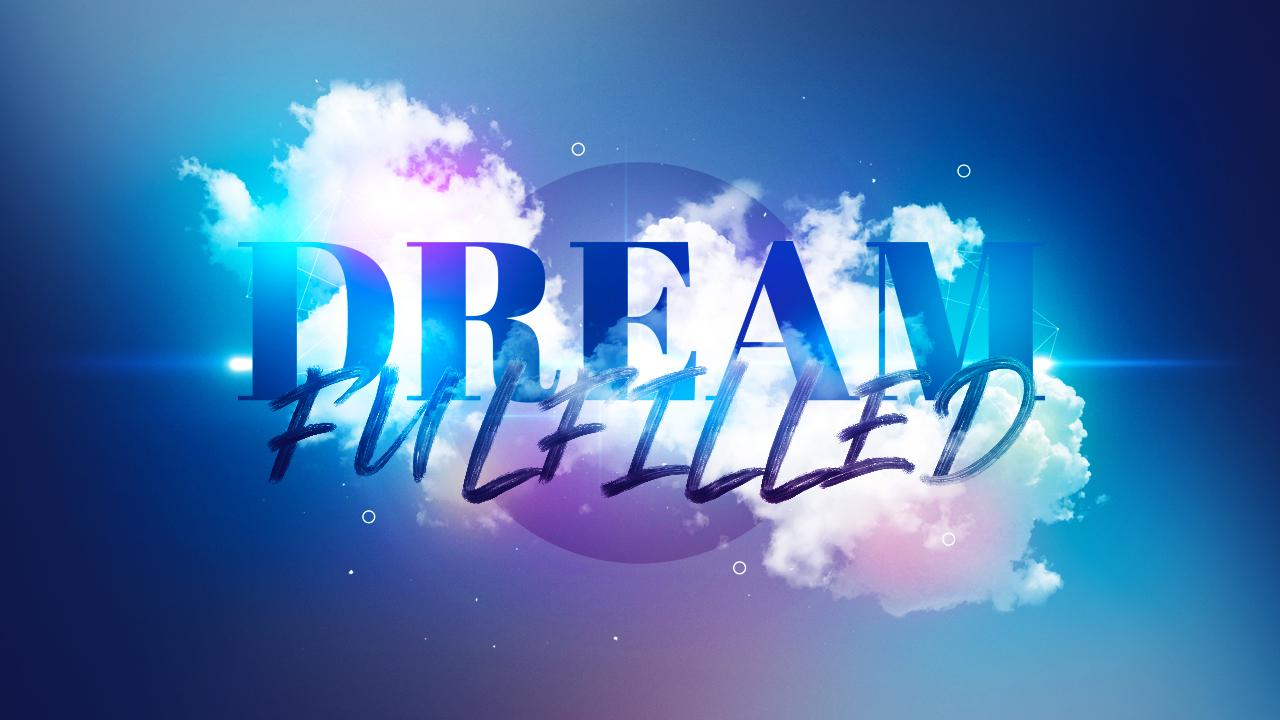 Dream Fulfilled Sermon Slide.jpg