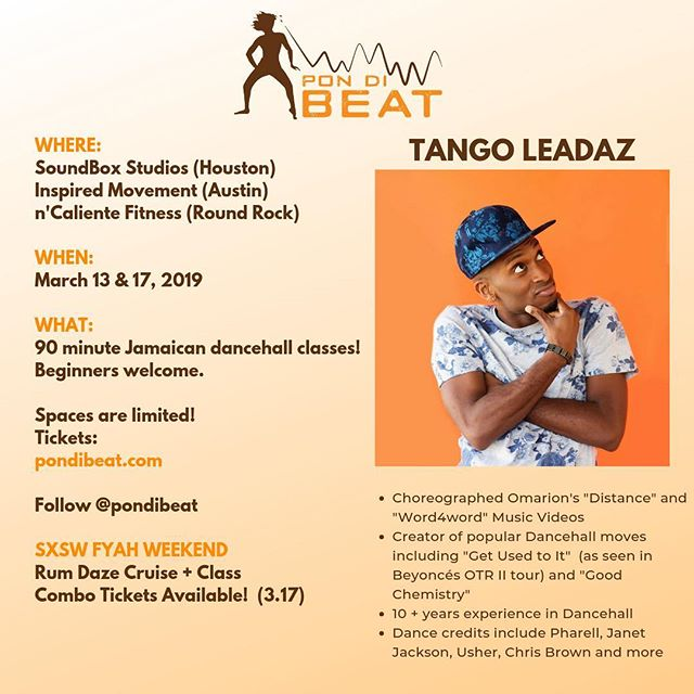 "Next Up: @tangoleadaz 🎉🎉🎉 joins us from Los Angeles on March 13 & 17!  The cliff notes: Tango is a Celebrity choreograher and performer with 10+ years of experience in Dancehall --- think Pharrell, Usher, Janet Jackson, Omarion.  He is also the creator of ""Good Chemistry"" and ""Get Used to It"" dancehall moves.  Don't miss this one and don't miss the chance to party with us @club.bantu  and @plentypace at SXSW FYAH Weekend! Combo tickets are available.  No badge needed just a ticket! Spaces are limited... get yours today at pondibeat.com.  What is @pondibeat?  Pon Di Beat is bringing the best of #dancehall and #afrobeat dance and dance fitness instruction to Texas!  You'll leave these classes dripping in sweat and filled with a new appreciation for Caribbean and African culture.  Beginners welcome. Classes Monthly.  You don't want to miss this!! Tickets available at pondibeat.com"