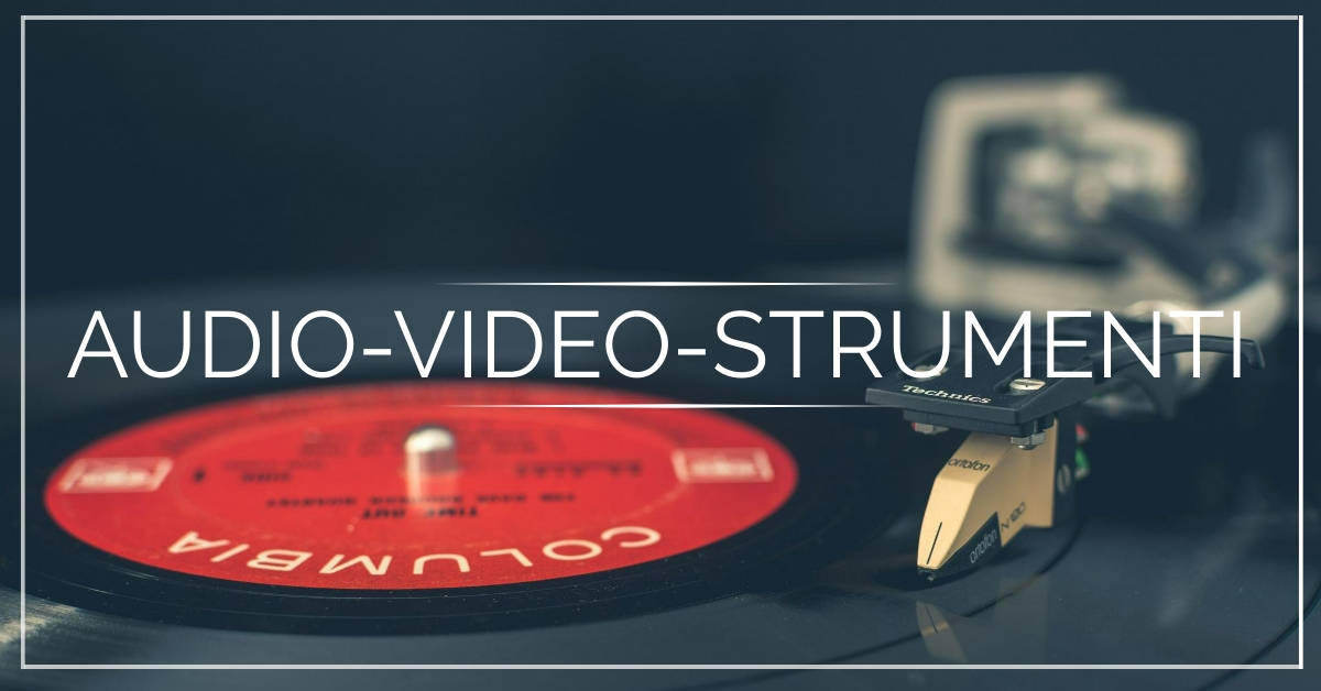 AUDIO-VIDEO-STRUMENTI