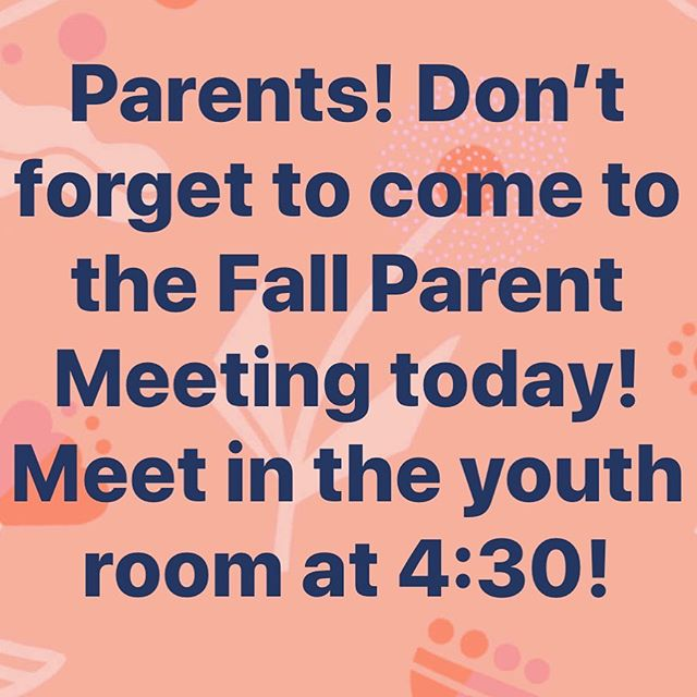 Parent Meeting! See you there!