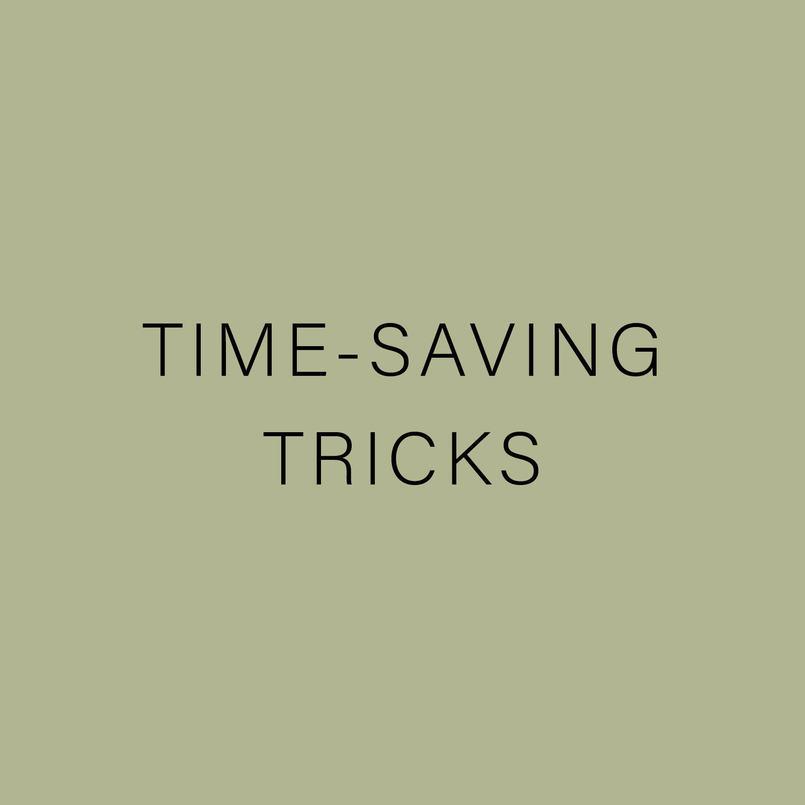 TIME-SAVING TRICKS.jpg