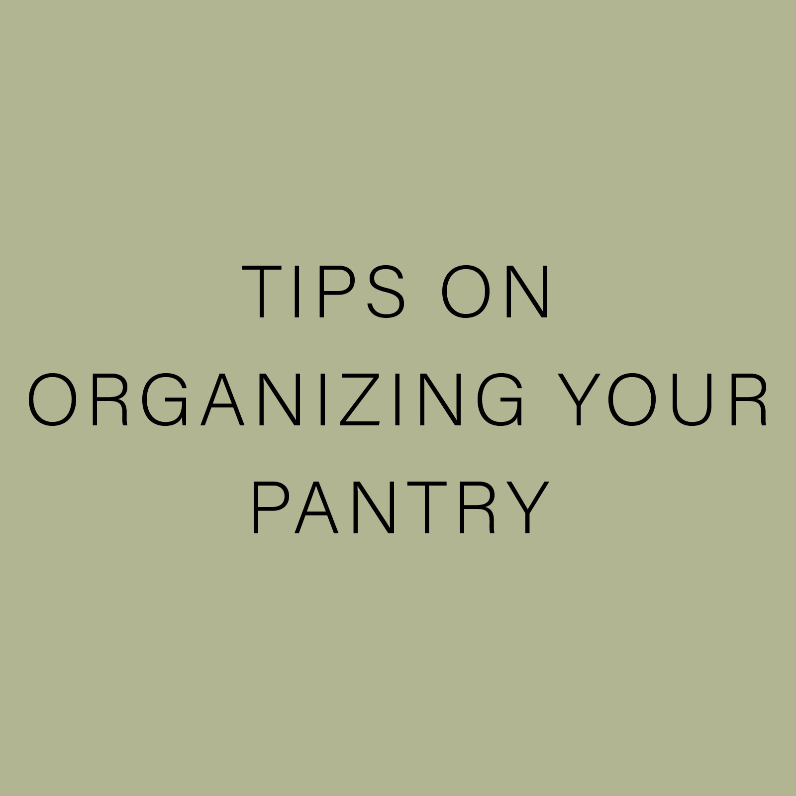 TIPS ON ORGANIZING YOUR PANTRY.jpg