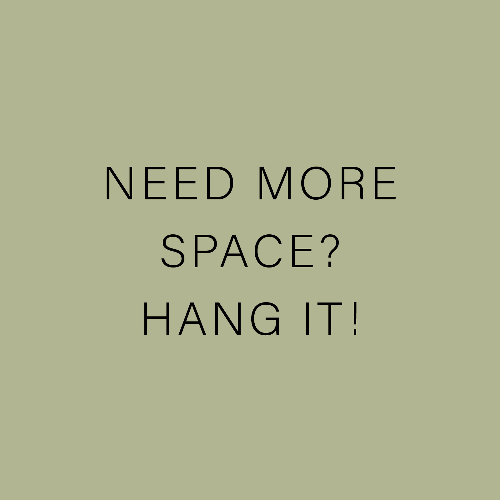 NEED MORE SPACE?  HANG IT!.jpg