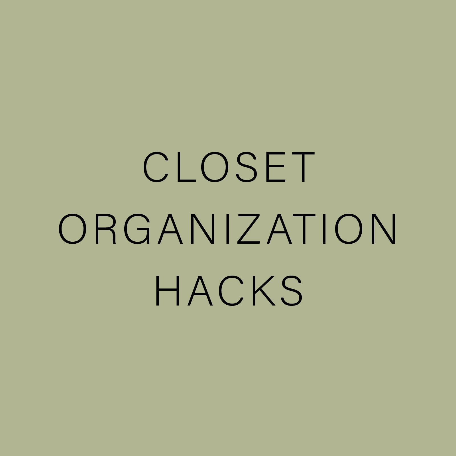 CLOSET ORGANIZATION HACKS.jpg