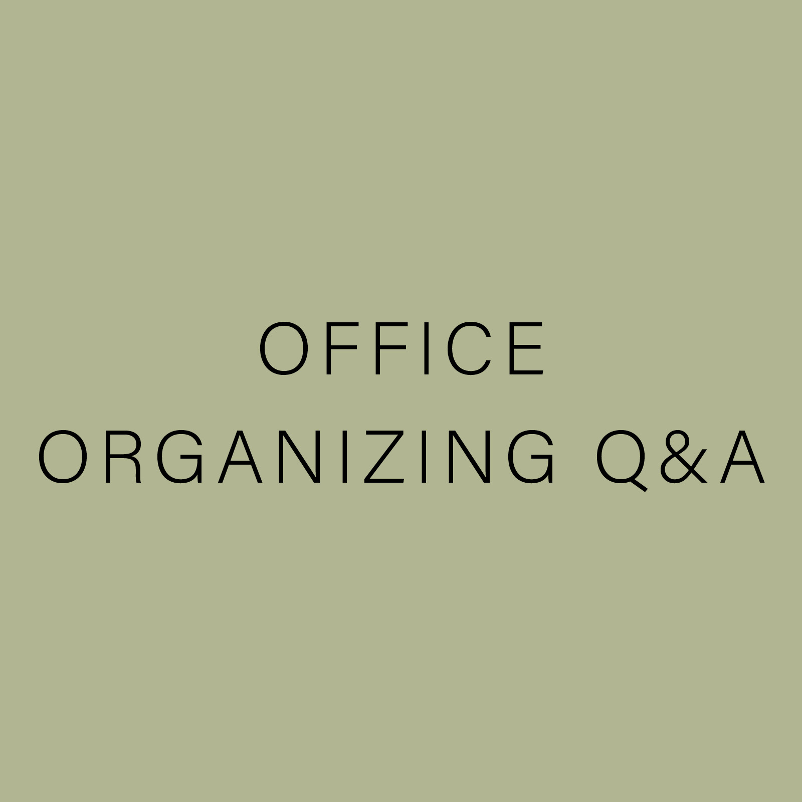 Office Organizing QA.jpg