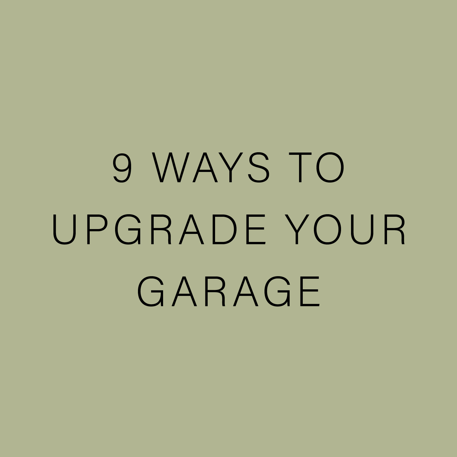 9 WAYS TO UPGRADE YOUR GARAGE.jpg