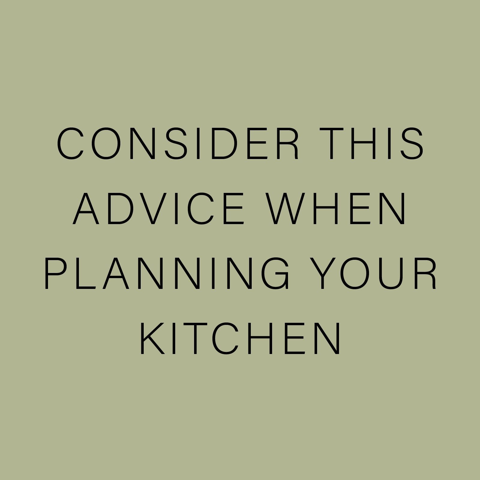 CONSIDER THIS ADVICE WHEN PLANNING YOUR KITCHEN.jpg