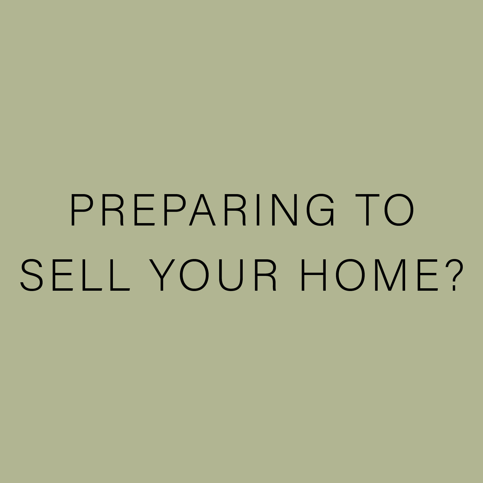 PREPARING TO SELL YOUR HOME?.jpg
