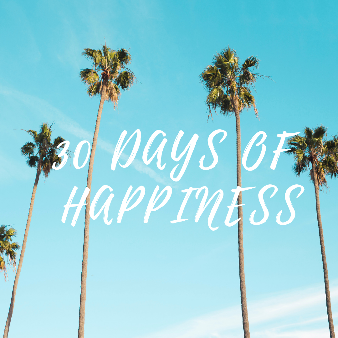 30 days of happiness