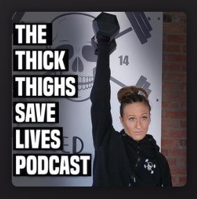 The Thick Thighs Saves Lives Podcast.png